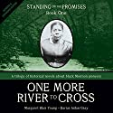 Standing on the Promises, Book 1: One More River to Cross (Revised & Expanded) Audiobook by Margaret Blair Young, Darius Aidan Gray Narrated by Margaret Blair Young