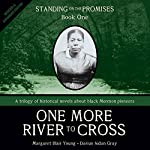Standing on the Promises, Book 1: One More River to Cross (Revised & Expanded) | Margaret Blair Young,Darius Aidan Gray