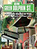 On Green Dolphin Street Plus 12 Jazz Classics for Piano (Plus 12 Series) (0757990967) by Schultz