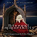 Eternal Immortality: Eternal Island, Book 2 Audiobook by K. S. Haigwood, Ella Medler Narrated by Hollie Jackson