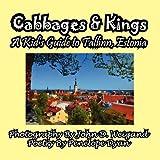 Penelope Dyan Cabbages & Kings--A Kid's Guide To Tallinn, Estonia