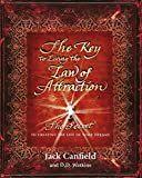 img - for The Key to Living the Law of Attraction: The Secret To Creating the Life of Your Dreams by Jack Canfield (2014-03-06) book / textbook / text book