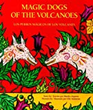 Magic Dogs of the Volcanoes: Los Perros Magicos De Los Volcanes