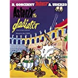 Asterix the Gladiatorby Ren� Goscinny