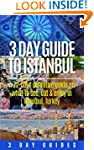Turkey Travel: 3 Day Guide to Istanbu...