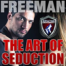 The Art of Seduction: How to Make Her Want You Audiobook by  PUA Freeman Narrated by  PUA Freeman
