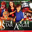 The Star Angel Radio/TV Program by Jerry Robbins Narrated by Jerry Robbins,  The Colonial Radio Players