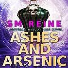 Ashes and Arsenic: An Urban Fantasy Mystery: Preternatural Affairs, Book 6 Hörbuch von SM Reine Gesprochen von: Jeffrey Kafer