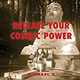 Release Your Cosmic Power