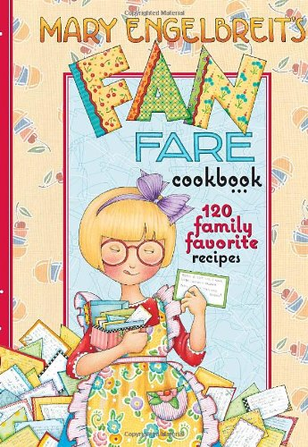 Mary Engelbreit's Fan Fare Cookbook: 120 Family Favorite
