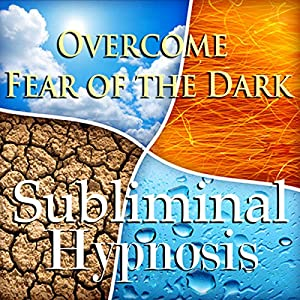 Overcome Fear of the Dark Subliminal Affirmations Speech