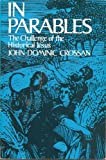 In Parables: Challenge of the Historical Jesus (0060616091) by Crossan, John Dominic