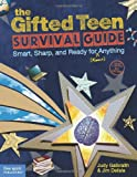 The Gifted Teen Survival Guide: Smart, Sharp, and Ready for (Almost) Anything