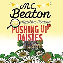 Agatha Raisin: Pushing Up Daisies: Agatha Raisin Series, Book 27 Audiobook by M. C. Beaton Narrated by Penelope Keith