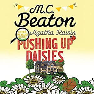 Agatha Raisin: Pushing Up Daisies Audiobook