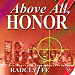 Above All, Honor: Honor Series, Book 1 (       UNABRIDGED) by Radclyffe Narrated by Abby Craden