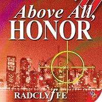 Above All, Honor Hörbuch von  Radclyffe Gesprochen von: Abby Craden