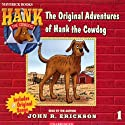 The Original Adventures of Hank the Cowdog (       UNABRIDGED) by John R. Erickson Narrated by John R. Erickson