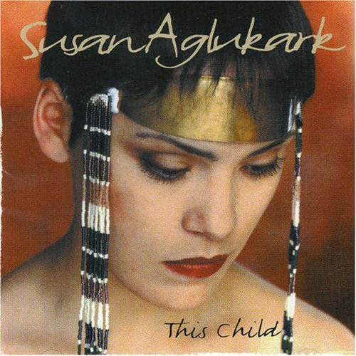 Aglukark, Susan - This Child - Zortam Music
