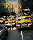echange, troc Lionel Cottu - Taxis du monde (Ancien prix Editeur : 32 Euros)