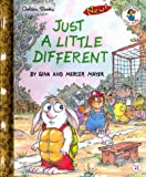 Just a Little Different (Little Golden Storybook) (0307160092) by Mercer Mayer