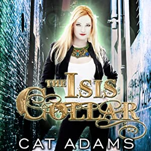 The Isis Collar: Blood Singer Series, Book 4 | [Cat Adams]