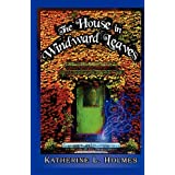 The House in Windward Leaves ~ Katherine L. Holmes