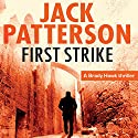 First Strike: A Brady Hawk Novel, Book 1 Audiobook by Jack Patterson Narrated by Dwight Kuhlman