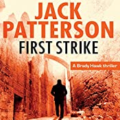First Strike: A Brady Hawk Novel, Book 1 | Jack Patterson