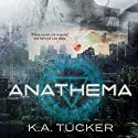 Anathema: Causal Enchantment, Book 1 Audiobook by K. A. Tucker Narrated by Khristine Hvam