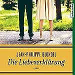 Die Liebeserklärung   Jean-Philippe Blondel