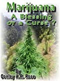 img - for Marijuana-A Blessing or a Curse? (Marriquana-A Blessing or a Curse?) book / textbook / text book