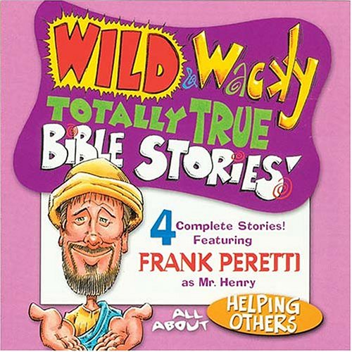 Wild and Wacky: Helping Others (Wild & Wacky Totally True Bible Stories)