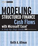 img - for Modeling Structured Finance Cash Flows with Microsoft Excel: A Step-by-Step Guide.Book & CD-ROM unknown Edition by Allman, Keith (2007) book / textbook / text book