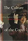 The Culture of the Copy: Striking Likenesses, Unreasonable Facsimilies (0942299353) by Hillel Schwartz