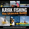 Kayak Fishing: The Ultimate Guide