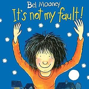 It's Not My Fault! Audiobook
