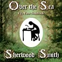 Over the Sea: CJ's First Notebook Audiobook by Sherwood Smith Narrated by Emma Galvin
