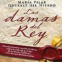 Las damas del rey [The Ladies of King] (       UNABRIDGED) by Maria Pilar Queralt del Hierro Narrated by Nuria Samso Amat