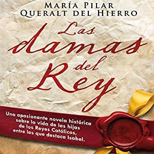 Las damas del rey [The Ladies of King] Audiobook