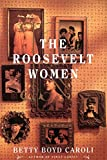 The Roosevelt Women: A Portrait In Five Generations