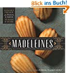 Madeleines: Elegant French Tea Cakes...