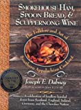 Smokehouse Ham, Spoon Bread, & Scuppernong Wine: The Folklore and Art of Southern Appalachian Cooking