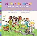 Tour du Monde des Petits Dejeuners (Le)