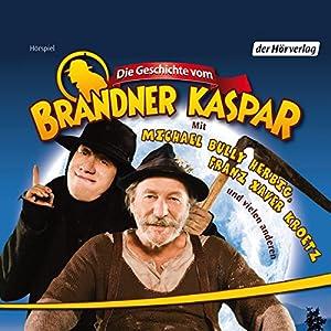 Die Geschichte vom Brandner Kaspar Hörspiel