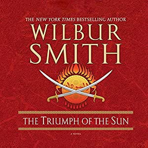 Triumph of the Sun | [Wilbur Smith]