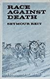 Race Against Death: A True Story of the Far North (0396072933) by Reit, Seymour