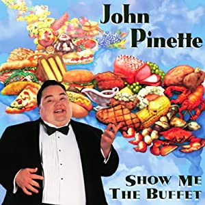 Show Me the Buffet | [John Pinette]