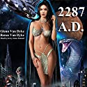 2287 A.D. After Destruction: A Post-Apocalyptic Saga Audiobook by Renee Van Dyke, Glenn Van Dyke Narrated by Karey James Kimmel