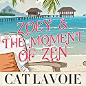 Zoey & the Moment of Zen Audiobook by Cat Lavoie Narrated by Caitlin Kelly